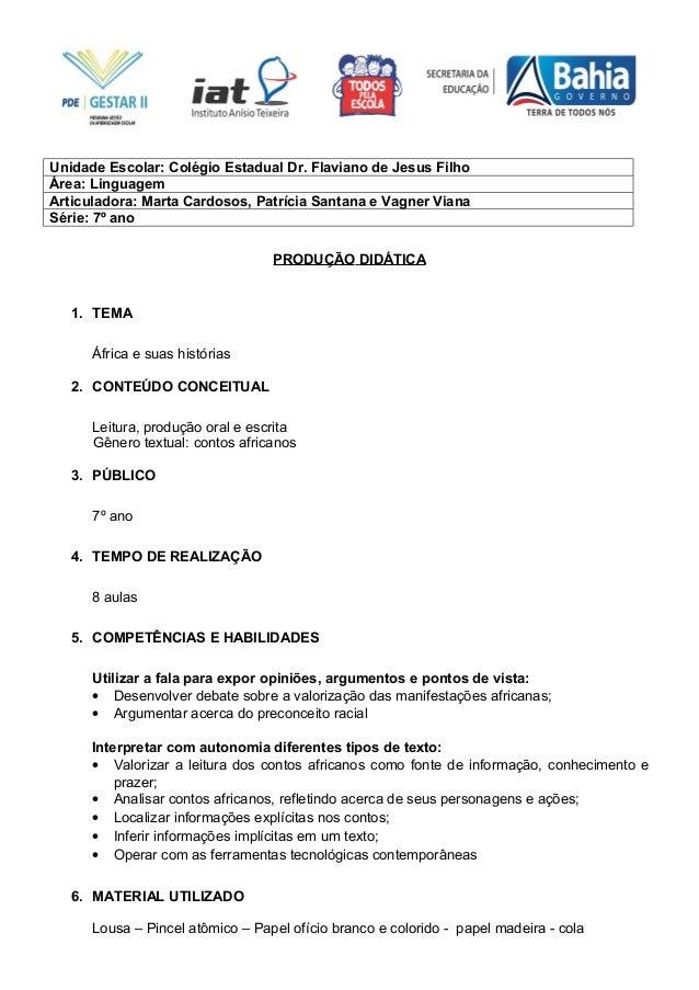 Unidade Escolar: Colégio Estadual Dr. Flaviano de Jesus FilhoÁrea: LinguagemArticuladora: Marta Cardosos, Patrícia Santana...