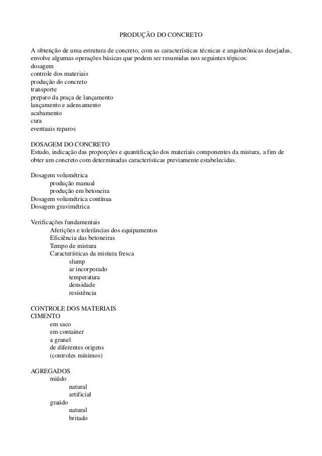 PRODUÇÃODOCONCRETO Aobtençãodeumaestruturadeconcreto,comascaracterísticastécnicasearquitetônicasdesejadas,...