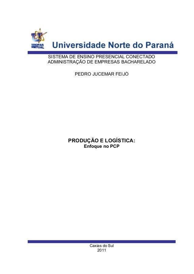 Caxias do Sul2011PEDRO JUCEMAR FEIJÓSISTEMA DE ENSINO PRESENCIAL CONECTADOADMINISTRAÇÃO DE EMPRESAS BACHARELADOPRODUÇÃO E ...