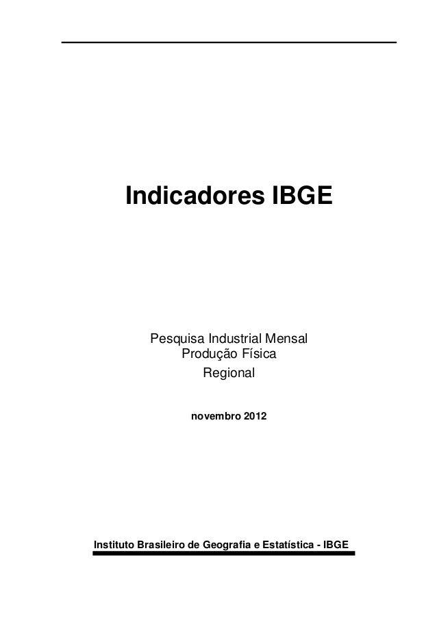 Indicadores IBGE           Pesquisa Industrial Mensal               Produção Física                   Regional            ...