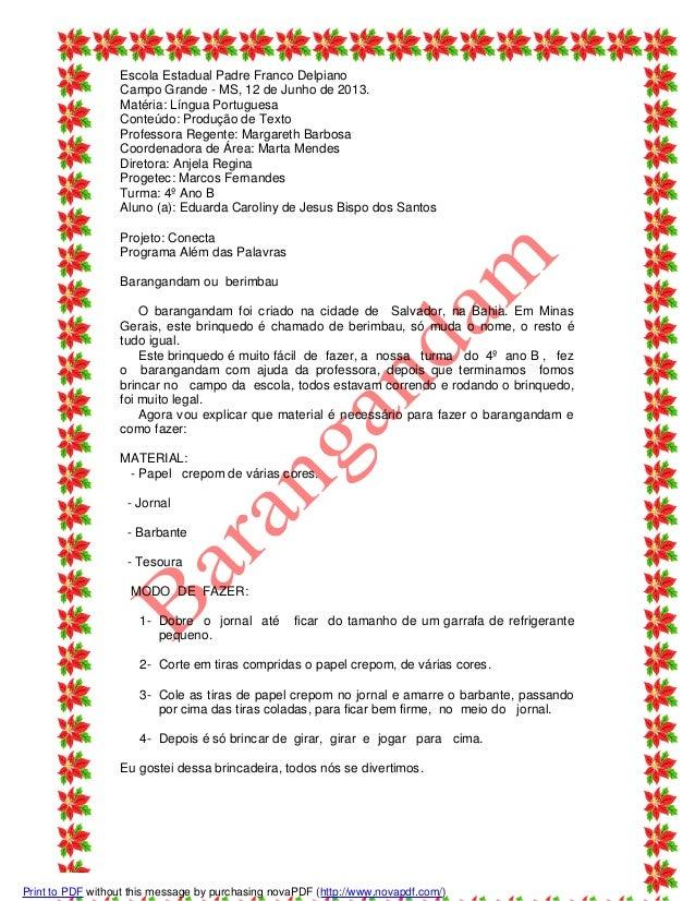 Escola Estadual Padre Franco Delpiano Campo Grande - MS, 12 de Junho de 2013. Matéria: Língua Portuguesa Conteúdo: Produçã...
