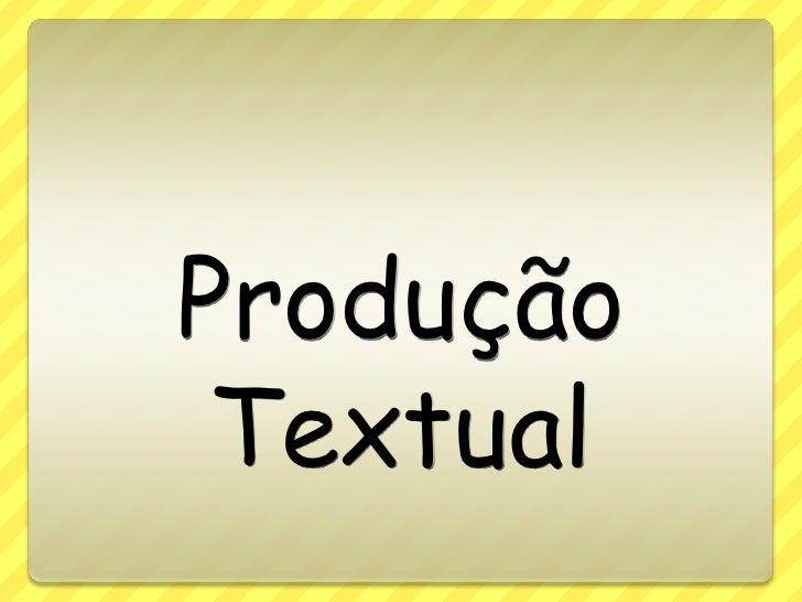 Produção Textual<br />
