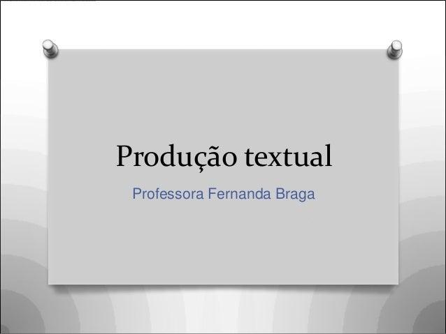 Produção textual Professora Fernanda Braga