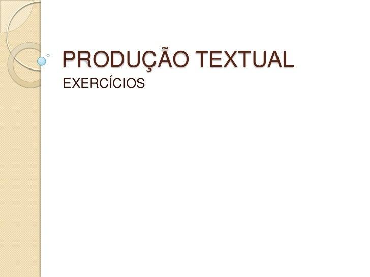 PRODUÇÃO TEXTUALEXERCÍCIOS