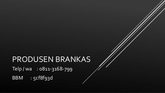 PRODUSEN BRANKAS Telp / wa : 0811-3168-799 BBM : 5cf8f93d
