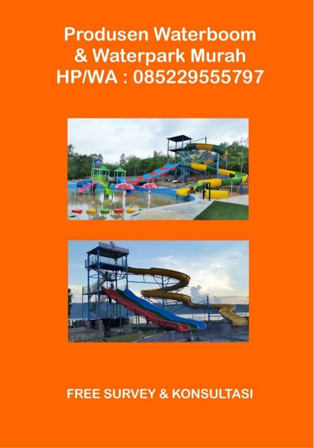 Produsen waterboom murah hp 085229555797 waterpark
