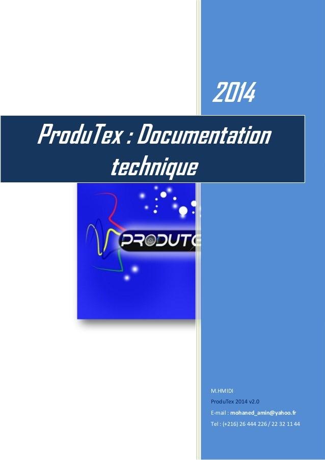 2014  M.HMIDI  ProduTex 2014 v2.0  E-mail : mohaned_amin@yahoo.fr  Tel : (+216) 26 444 226 / 22 32 11 44  ProduTex : Docum...
