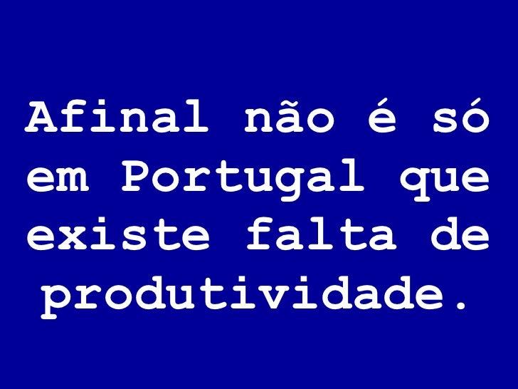 Afinal não é só em Portugal que existe falta de produtividade.