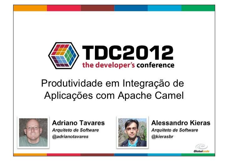 Produtividade em Integração deAplicações com Apache Camel                         Globalcode – Open4education