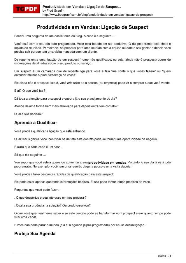 Produtividade em Vendas: Ligação de Suspec... by Fred Graef - http://www.fredgraef.com.br/blog/produtividade-em-vendas-lig...