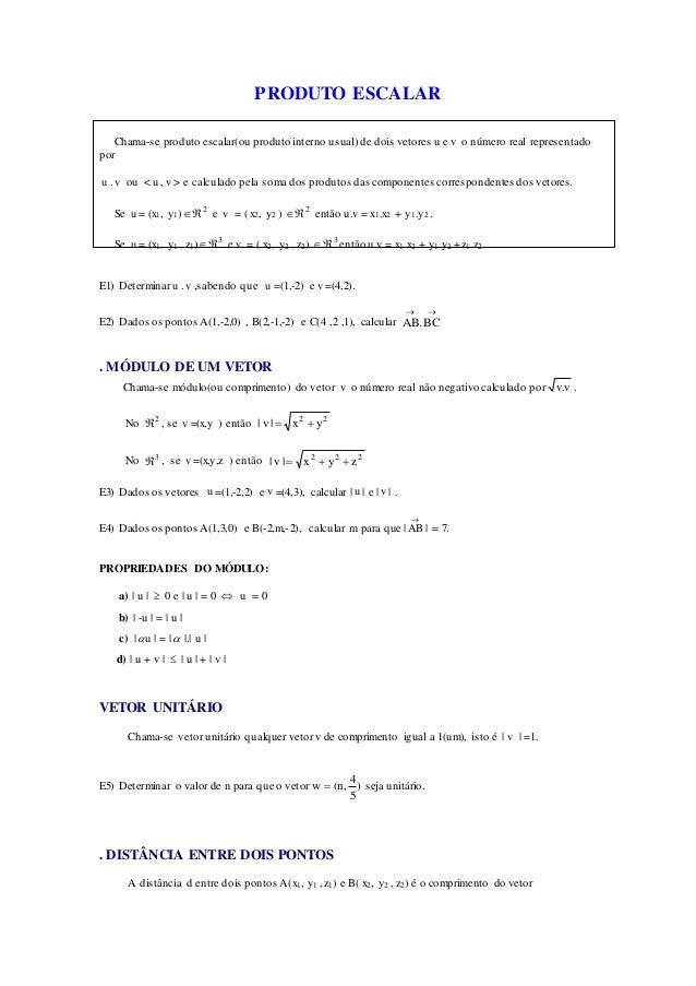 PRODUTO ESCALAR Chama-se produto escalar(ou produto interno usual) de dois vetores u e v o número real representado por u ...