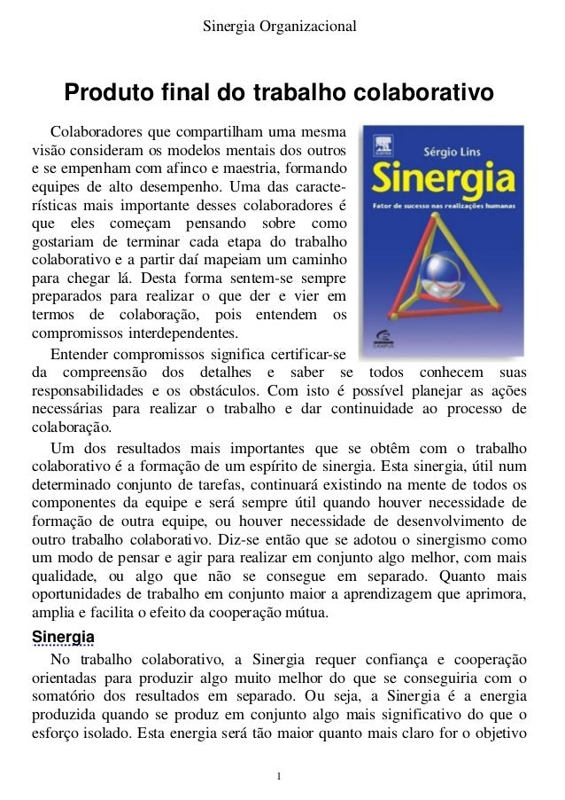 Sinergia Organizacional 1 Produto final do trabalho colaborativo Colaboradores que compartilham uma mesma visão consideram...