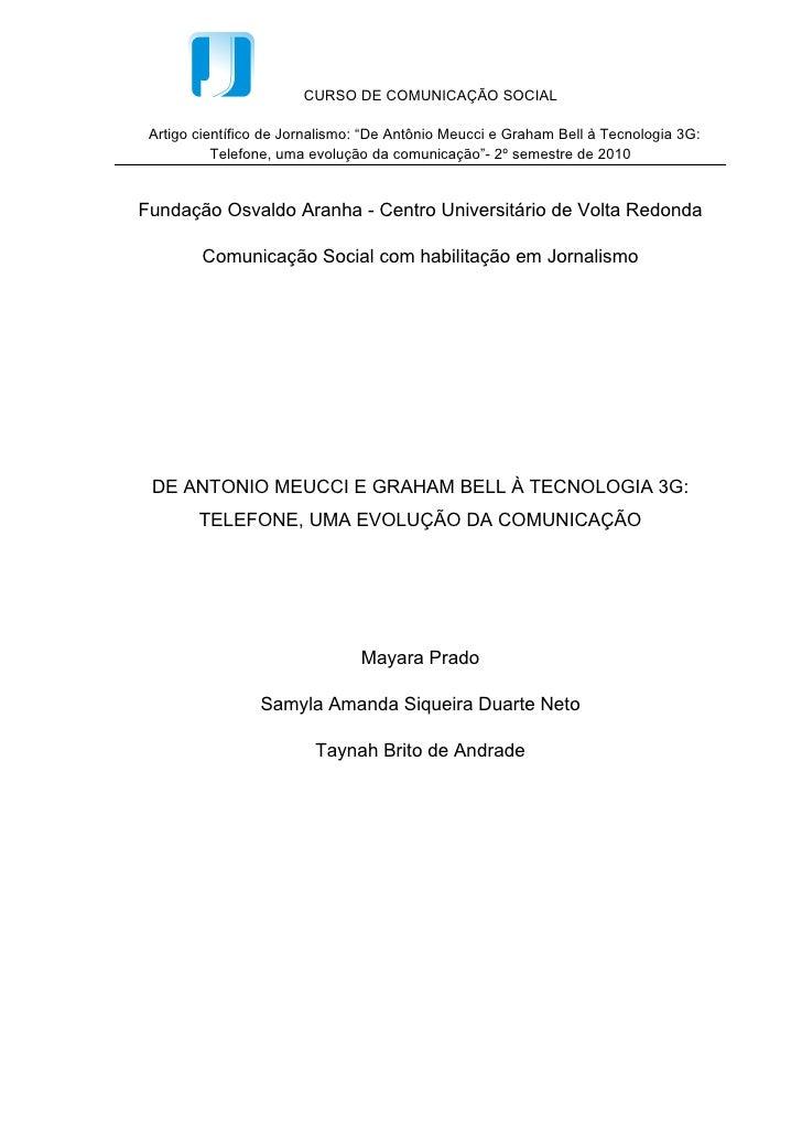 Fundação Osvaldo Aranha - Centro Universitário de Volta Redonda       Comunicação Social com habilitação em Jornalismo DE ...