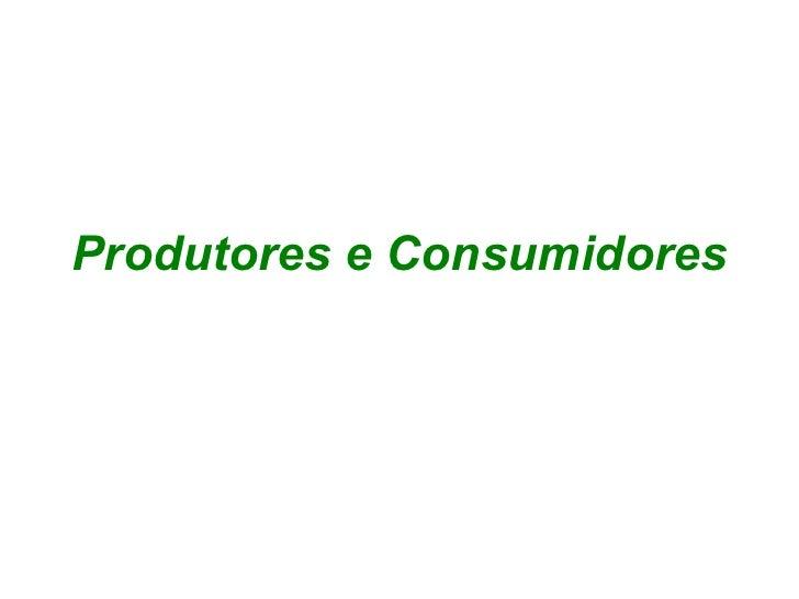 Produtores e Consumidores