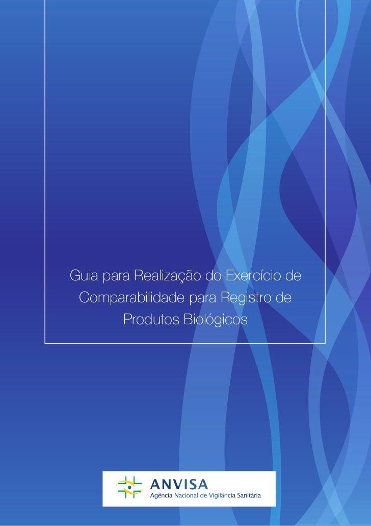 Guia para Realização do Exercício de Comparabilidade para Registro de        Produtos Biológicos