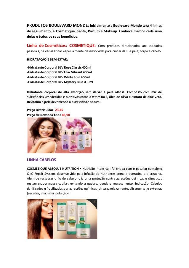 PRODUTOS BOULEVARD MONDE: Inicialmente a Boulevard Monde terá 4 linhas de seguimento, a Cosmétique, Santé, Parfum e Makeup...