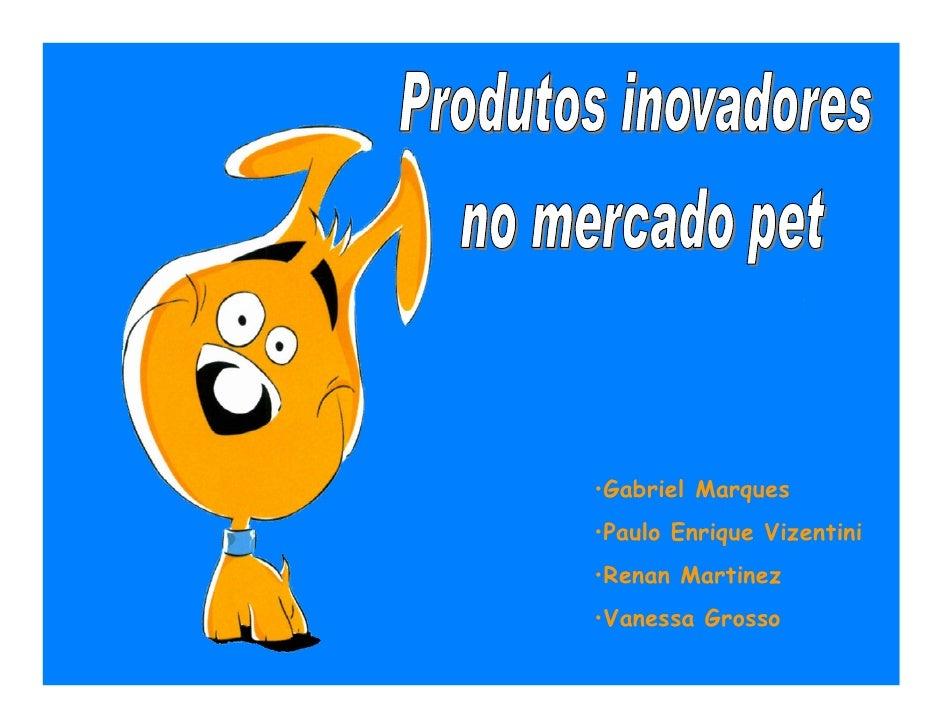 •Gabriel Marques                                                         •Paulo Enrique Vizentini                         ...
