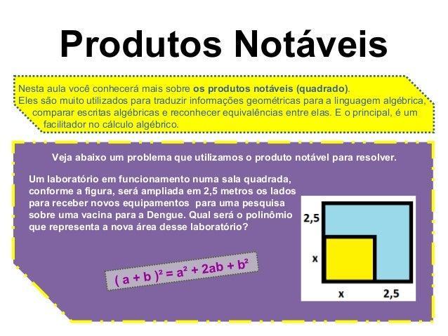 Produtos Notáveis Um laboratório em funcionamento numa sala quadrada, conforme a figura, será ampliada em 2,5 metros os la...