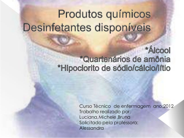 Curso Técnico de enfermagem ano:2012Trabalho realizado por:Luciana,Michele,BrunaSolicitado pela professora:Alessandra