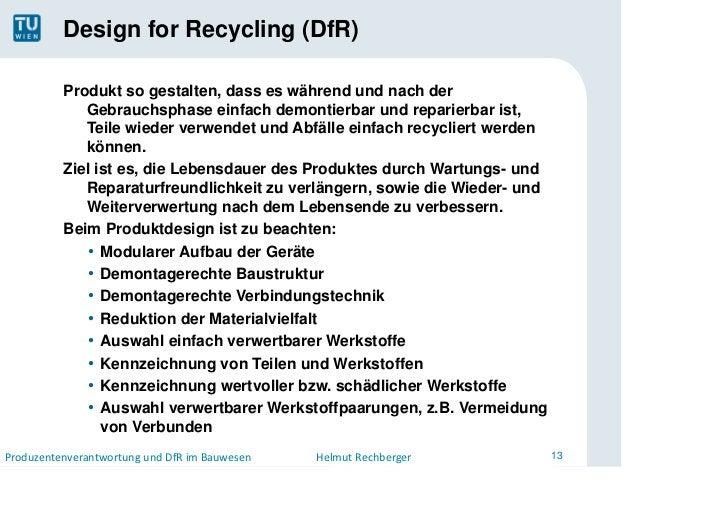 Design for Recycling (DfR)          Produkt so gestalten, dass es während und nach der             Gebrauchsphase einfach ...