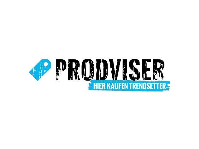 Die Branchenexperten von prodviser.com stellen wöchentlich 6 brandneue Qualitätsartikel vor.Von Gourmet, Einrichtung, Ga...