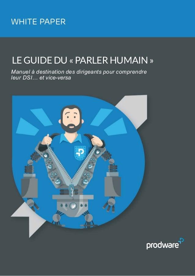 WHITE PAPER - Guide du «parler humain» -WHITE PAPER LE GUIDE DU « PARLER HUMAIN » Manuel à destination des dirigeants pour...