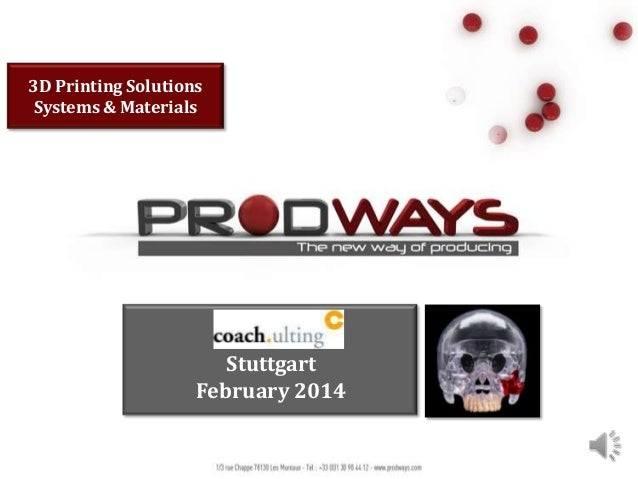 3D Printing Solutions Systems & Materials  Stuttgart February 2014