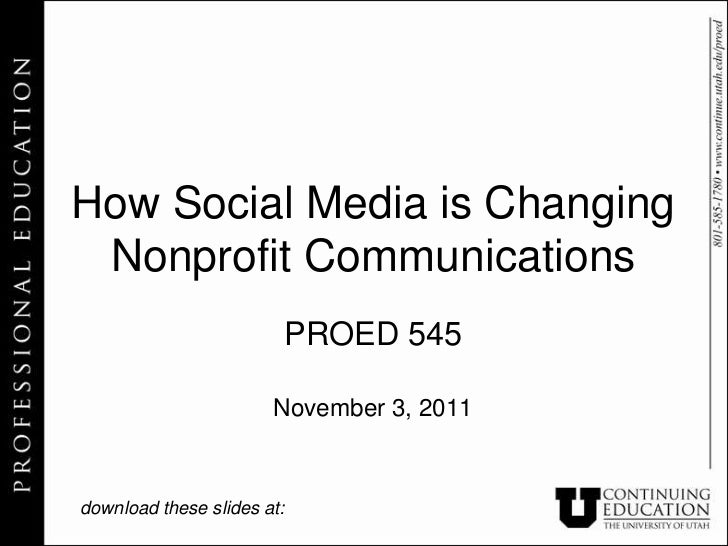 How Social Media is Changing Nonprofit Communications                        PROED 545                       November 3, 2...