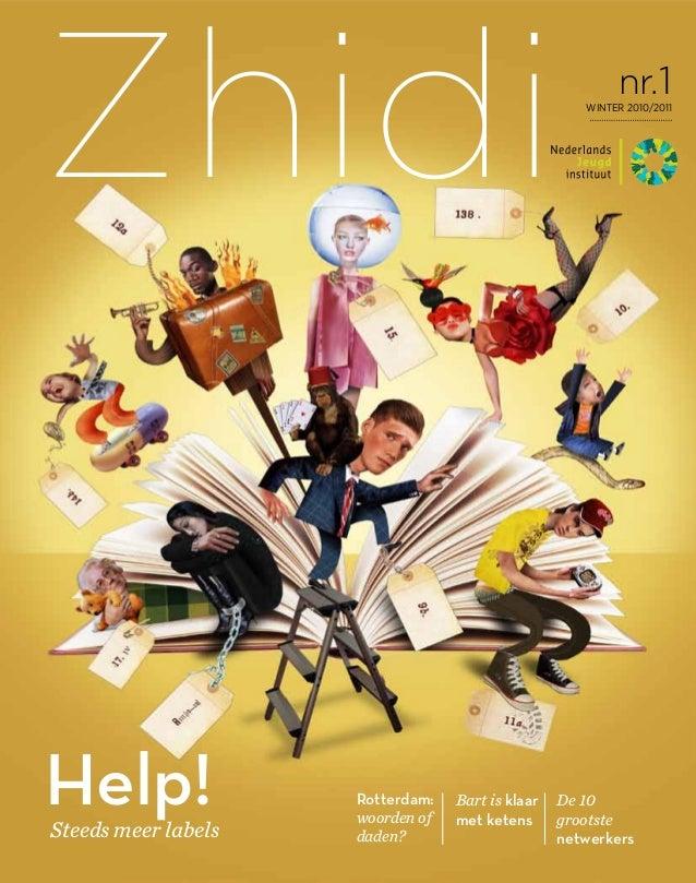 Zhidi  Help!  Steeds meer labels  Rotterdam: woorden of daden?  Bart is klaar met ketens  nr.1  winter 2010/2011  De 10 gr...