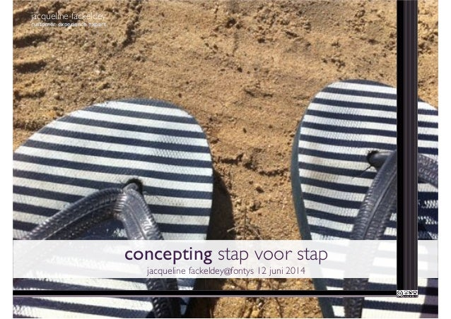 jacqueline fackeldey customer experience expert concepting stap voor stap jacqueline fackeldey@fontys 12 juni 2014