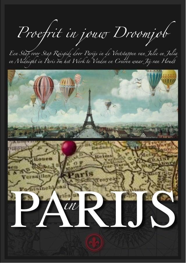 Proefrit in jouw DroomjobEen Stap voor Stap Reisgids door Parijs in de Voetstappen van Julie en Juliaen Midnight in Paris ...