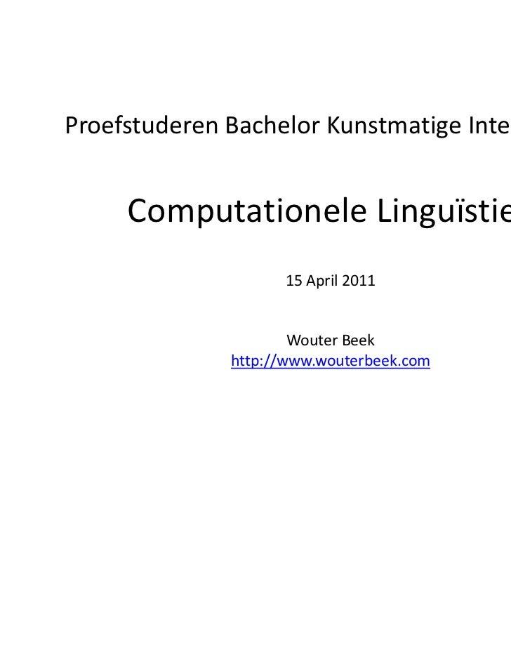 ProefstuderenBachelorKunstmatigeIntelligentie     ComputationeleLinguïstiek                     15April2011        ...