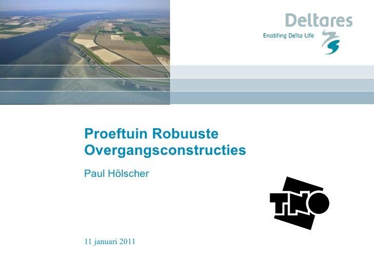 Proeftuin Robuuste Overgangsconstructies  Paul Hölscher
