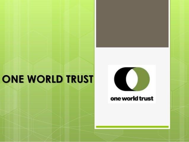ONE WORLD TRUST