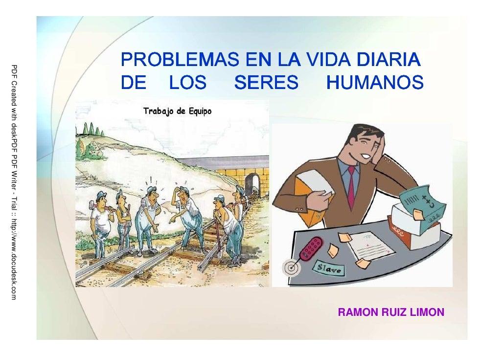 RAMON RUIZ LIMON DE LOS SERES HUMANOS PROBLEMAS EN LA VIDA DIARIA           PDF Created with deskPDF PDF Writer - Trial ::...