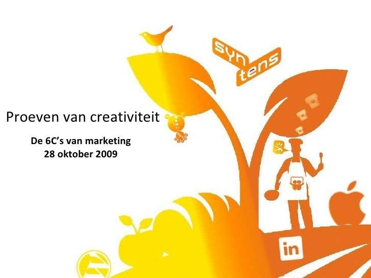 Proeven van creativiteit De 6C's van marketing 28 oktober 2009