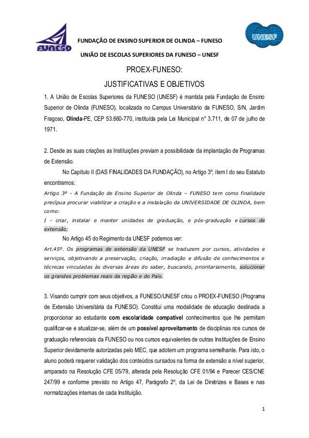 1 FUNDAÇÃO DE ENSINO SUPERIOR DE OLINDA – FUNESO UNIÃO DE ESCOLAS SUPERIORES DA FUNESO – UNESF PROEX-FUNESO: JUSTIFICATIVA...