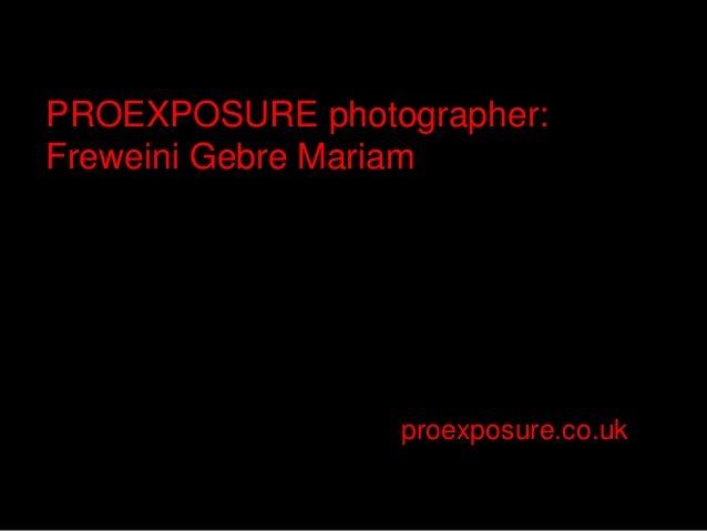 PROEXPOSURE photographer: Freweini Gebre Mariam Slide 2