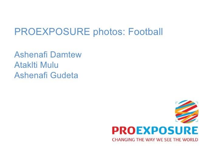 PROEXPOSURE photos: Football Ashenafi Damtew Ataklti Mulu Ashenafi Gudeta
