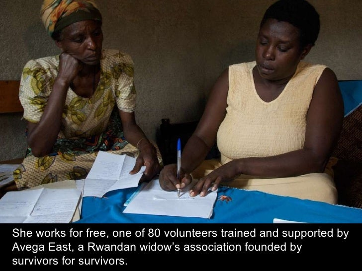 She works for free, one of 80 volunteers trained and supported by Avega East, a Rwandan widow's association founded by sur...
