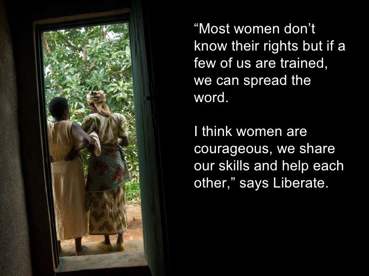 """"""" Most women don't know their rights but if a few of us are trained, we can spread the word.  I think women are courageous..."""