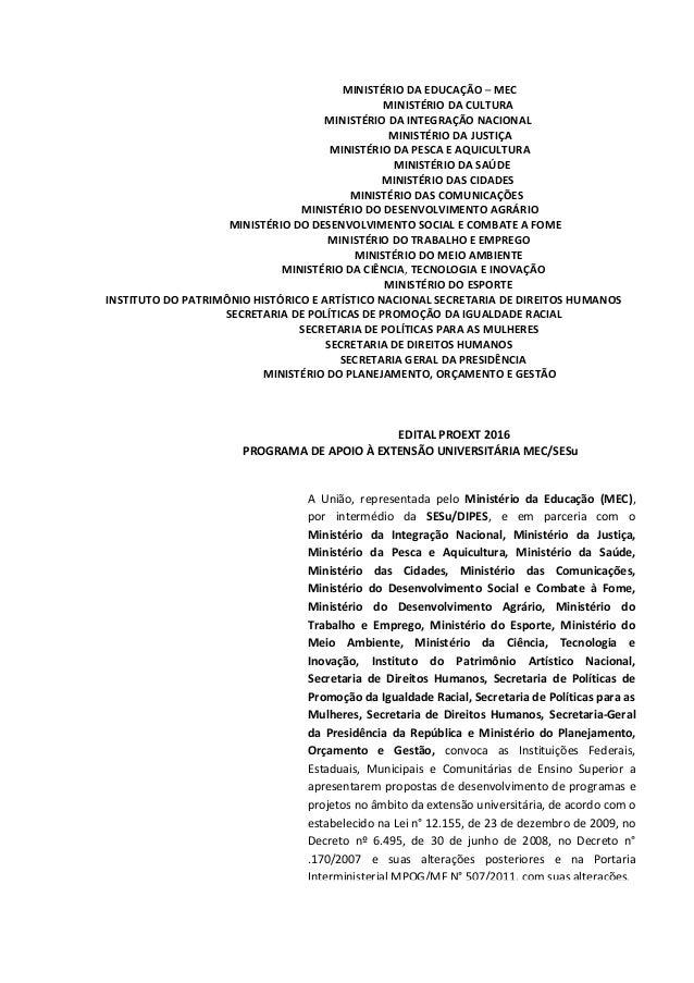 MINISTÉRIO DA EDUCAÇÃO – MEC MINISTÉRIO DA CULTURA MINISTÉRIO DA INTEGRAÇÃO NACIONAL MINISTÉRIO DA JUSTIÇA MINISTÉRIO DA P...