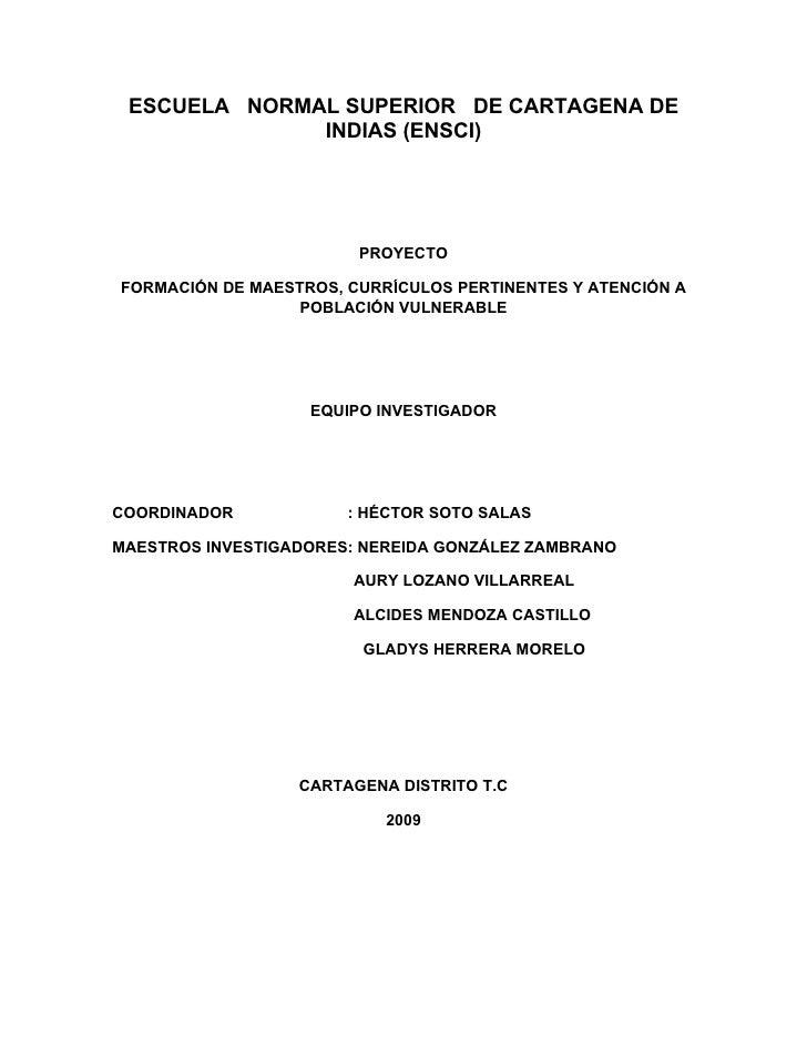 ESCUELA NORMAL SUPERIOR DE CARTAGENA DE               INDIAS (ENSCI)                             PROYECTO  FORMACIÓN DE MA...