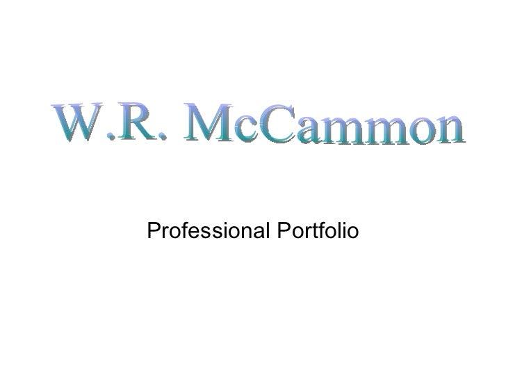 Professional Portfolio W.R. McCammon