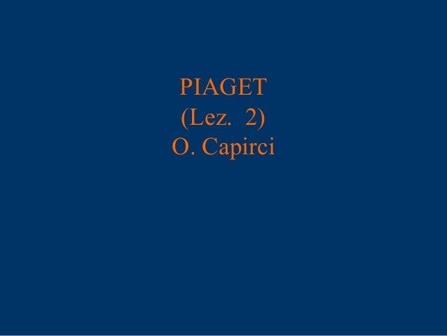 PIAGET (Lez. 2) O. Capirci