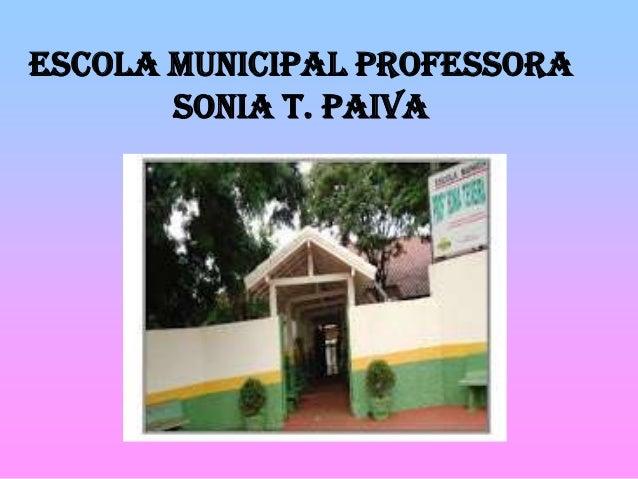 ESCOLA MUNICIPAL PROFESSORA SONIA T. PAIVA