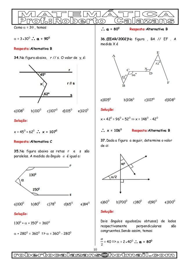 10 Como  = 3 , temos:  = 3●300  = 900 Resposta:Alternativa B 34.Na figura abaixo, r // s. O valor de y, é: a)1080 b)...