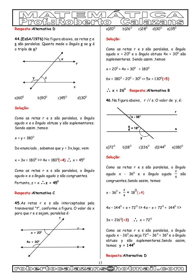 13 Resposta:Alternativa D 44.(EsSA/1976) Na figura abaixo, as retas r e s são paralelas. Quanto mede o ângulo z se y é o t...