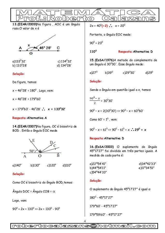 4 13.(EEAR/2009)Na figura , AOC é um ângulo raso.O valor de x é a)1330 32' c) 1340 32' b) 1330 28' d) 1340 28' Solução: Da...