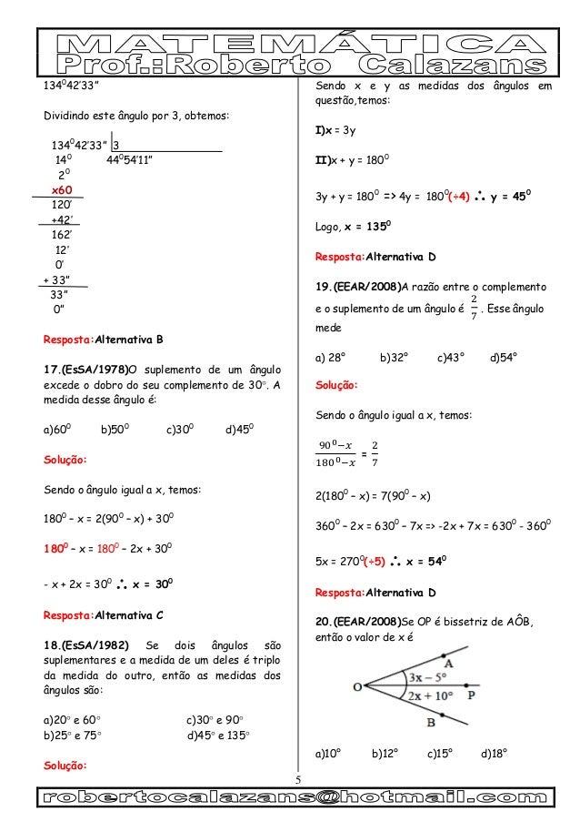 "5 1340 42'33"" Dividindo este ângulo por 3, obtemos: 1340 42'33"" 3 140 440 54'11"" 20 x60 120' +42' 162' 12' 0' + 33"" 33"" 0""..."